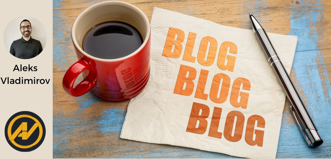 Picture represents a pen and a coffee mug full with coffee and a text blog blog blog on a peace of paper. Next to it there is a photo of Aleks Vladimirov and below the photo, there is the text Aleks Vladimirov