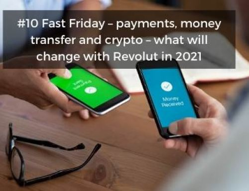 #10 Fast Friday – payments, money transfer and crypto – what will change with Revolut in 2021
